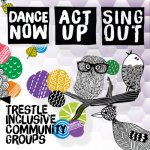 DANCE NOW | ACT UP | SING OUT – Trestle Community Inclusion