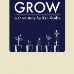 Grow - a short story
