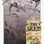 The Seed: Fool's Gold